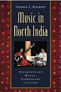 Music in North India: Experiencing Music, Expressing Culture [With CD]