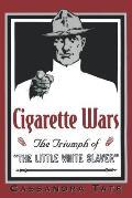 Cigarette Wars: The Triumph of the Little White Slaver