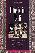 Music in Bali : Experiencing Music, Expressing Culture - With CD (05 Edition) Cover
