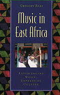 Music in East Africa : Experiencing Music, Expressing Culture - With CD (04 Edition)