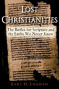 Lost Christianities The Battle For Scripture & The Faiths We Never Knew