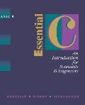 Essential C : an Introduction for Scientists and Engineers (95 Edition)