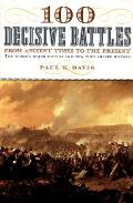 100 Decisive Battles From Ancient Times To the Present (99 Edition)