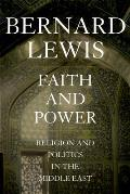 Faith & Power Religion & Politics in the Middle East