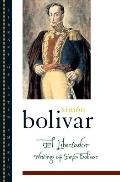 El Libertador Writings Of Simon Bolivar