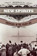 New Spirits Americans in the Gilded Age 1865 1905