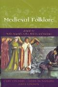 Medieval Folklore A Guide to Myths Legends Tales Beliefs & Customs