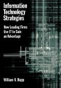 Information Technology Strategies: How Leading Firms Use It to Gain an Advantage
