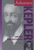 Johannes Kepler & The New Astronomy