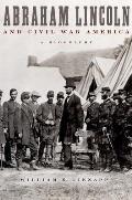 Abraham Lincoln & Civil War America A Biography