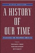 History of Our Time : : Readings on Postwar America (6TH 03 - Old Edition)