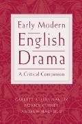 Early Modern English Drama: A Critical Companion