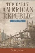 Early American Republic 1789-1829 (07 Edition)