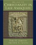 Christianity in Late Antiquity 300-450 C. E. : a Reader (04 Edition)