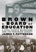 Brown v. Board of Education: A Civil Rights Milestone and Its Troubled Legacy (Pivotal Moments in American History) Cover
