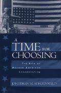 A Time for Choosing: The Rise of Modern American Conservation