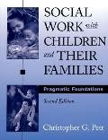 Social Work With Children and Their Families : Pragmatic Foundations (2ND 04 Edition)