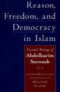 Reason Freedom & Democracy in Islam Essential Writings of Abdolkarim Soroush
