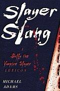 Slayer Slang A Buffy The Vampire Slayer