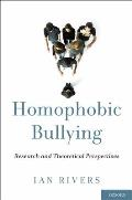 Homophobic Bullying: Research and Theoretical Perspectives