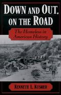 Down & Out on the Road The Homeless in American History