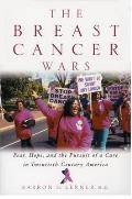 Breast Cancer Wars Hope Fear & the Pursuit of a Cure in Twentieth Century America