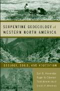 Serpentine Geoecology of Western North America: Geology, Soils, and Vegetation Cover