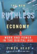 New Ruthless Economy Work & Power In The Digital Age
