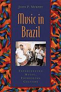 Music in Brazil: Experiencing Music, Expressing Culture with CD (Audio) (Global Music)