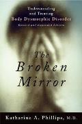 Broken Mirror Understanding & Treating Body Dysmorphic Disorder
