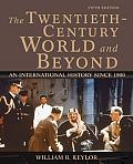 Twentieth Century World & Beyond An International History Since 1900
