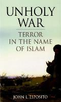 Unholy War Terror In The Name Of Islam
