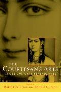 The Courtesan's Arts: Cross-Cultural Perspectives with CDROM