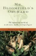 Mr Bloomfields Orchard The Mysterious World of Mushrooms Molds & Mycologists