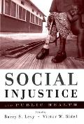 Social Injustice & Public Health