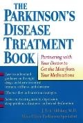 Parkinsons Disease Treatment Book Partnering with Your Doctor to Get the Most from Your Medications