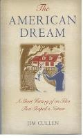 American Dream : a Short History of an Idea That Shaped a Nation (03 Edition)