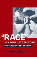 """""Race"""" Is a Four Letter Word : Genesis of the Concept (05 Edition)"