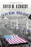Over Here : First World War and American Society - 25TH Anniversary Edition ((Rev)04 Edition)