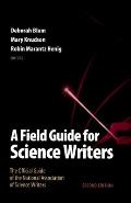 A Field Guide for Science Writers: The Official Guide of the National Association of Scienc Writers