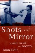 Shots in the Mirror: Crime Films and Society 2nd Edition