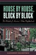House by House Block by Block The Rebirth of Americas Urban Neighborhoods