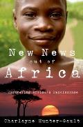 New News Out Of Africa Uncovering Africas Renaissance