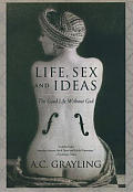 Life Sex & Ideas The Good Life Without God