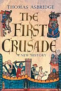 First Crusade A New History
