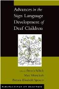 Advances in the Sign-Language Development of Deaf and Hard-Of-Hearing Children