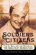 Soldiers to Citizens: The GI Bill and the Making of the Greatest Generation