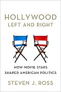 Hollywood Left & Right How Movie Stars Shaped American Politics