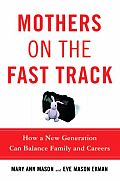 Mothers on the Fast Track: How a New Generation Can Balance Family and Careers Cover
