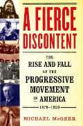 Fierce Discontent : Rise and Fall of the Progressive Movement in America, 1870-1920 (03 Edition) Cover